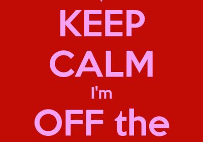 keep-calm-i-m-off-the-market-1