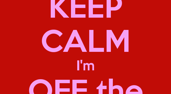 keep-calm-i-m-off-the-market-1